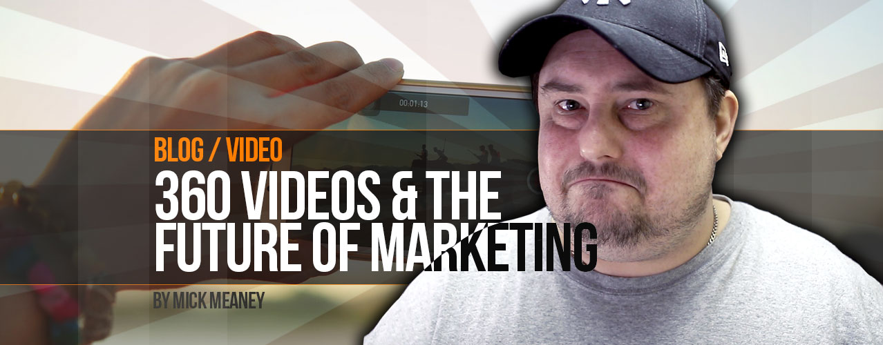 360 Video and the Future of Marketing